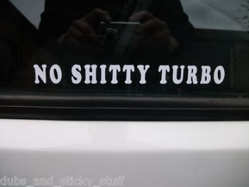 No Shitty Turbo sticker / decal. For ALL Motor Honda Civic vtec / type R,accord, Prelude DOHC ,JDM,